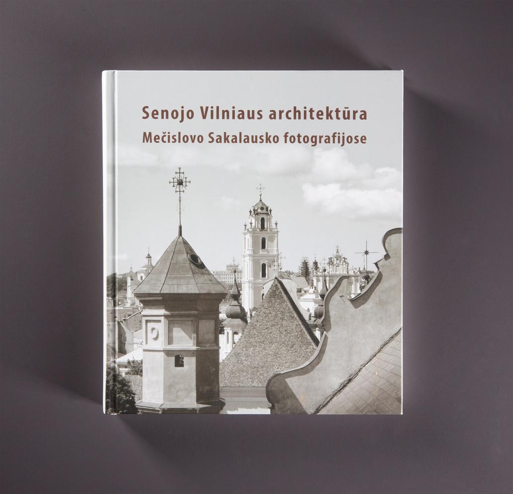 Senojo Vilniaus architektūra Mečislovo Sakalausko fotografijose
