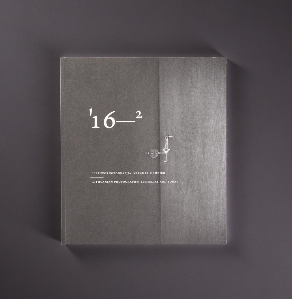 Lietuvos fotografija: vakar ir šiandien '16–2