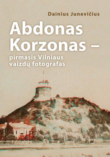 """Dainiaus Junevičiaus knygos """"Abdonas Korzonas – pirmasis Vilniaus vaizdų fotografas"""" pristatymas"""