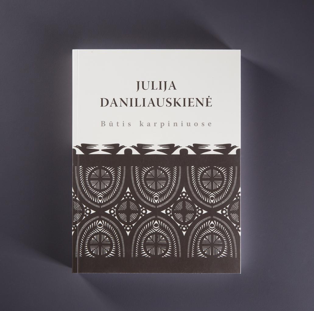 Julija Daniliauskienė. Būtis karpiniuose