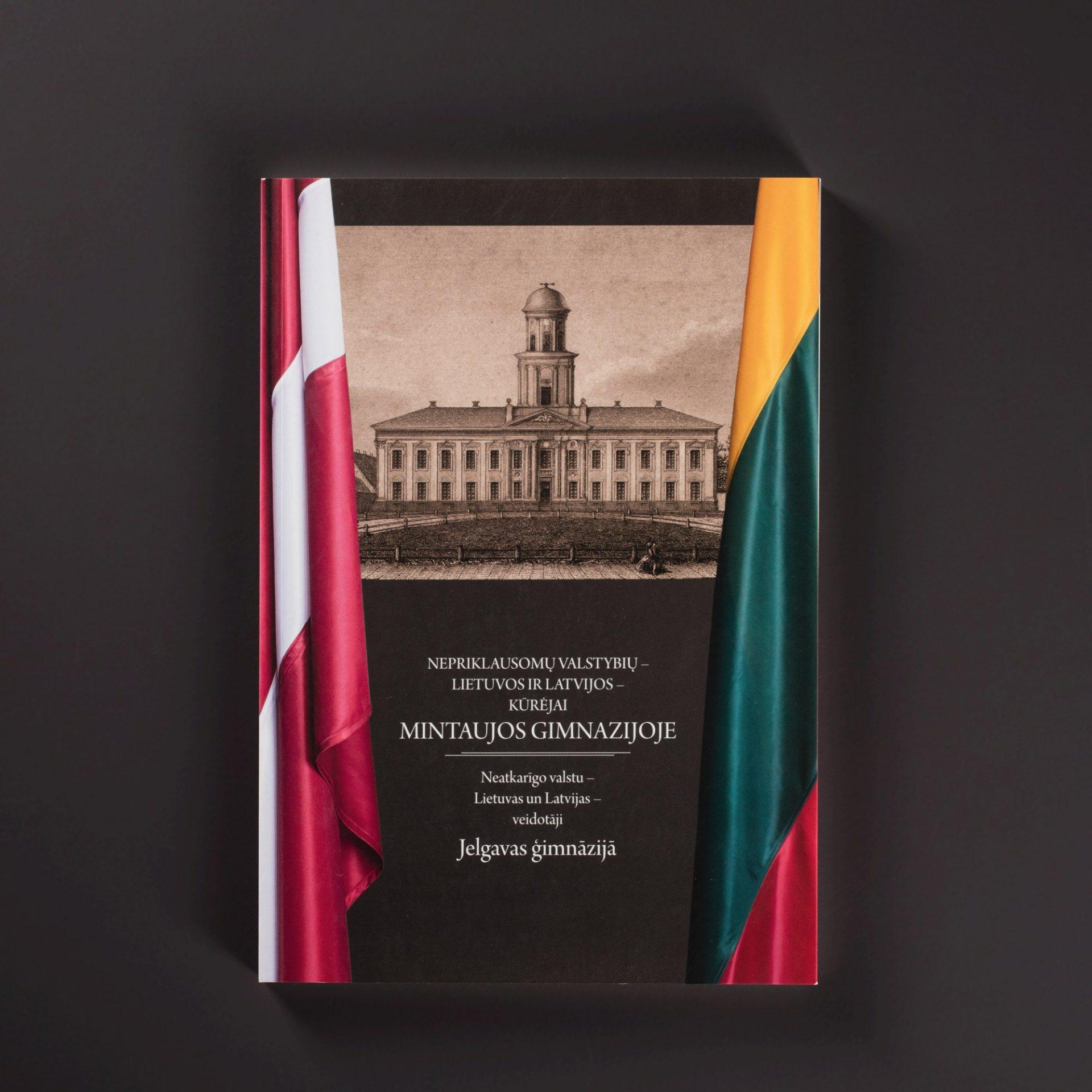 Nepriklausomų valstybių - Lietuvos ir Latvijos kūrėjai Mintaujos Gimnazijoje