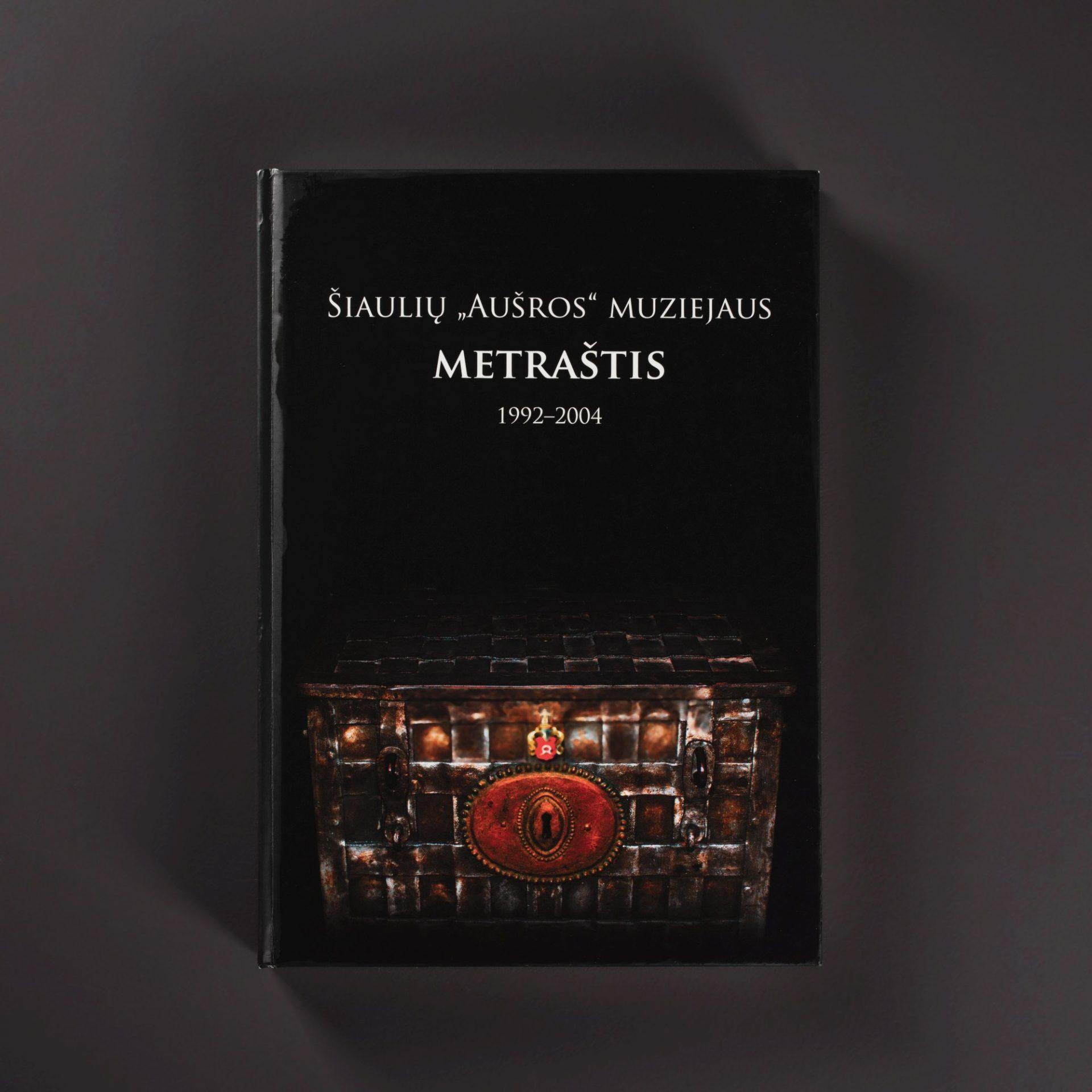 """Šiaulių """"Aušros"""" muziejaus metraštis 1992-2004"""