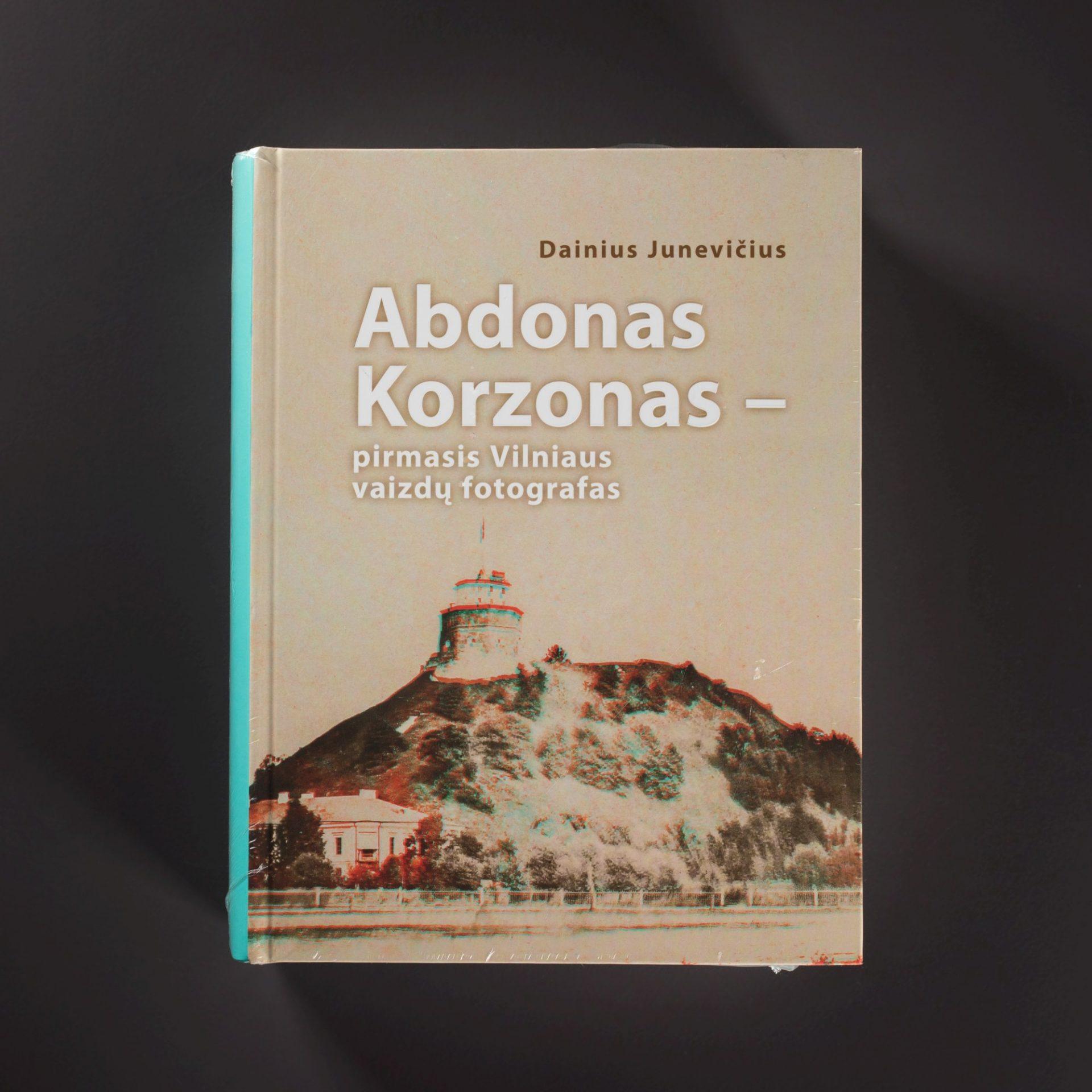 Abdonas Korzonas- pirmasis Vilniaus vaizdų fotografas