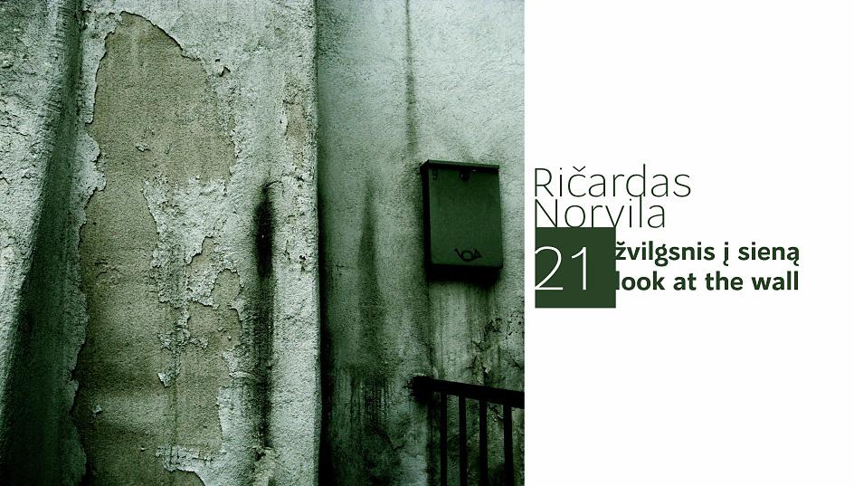 Ričardas Norvila - 21 Look at the Wall
